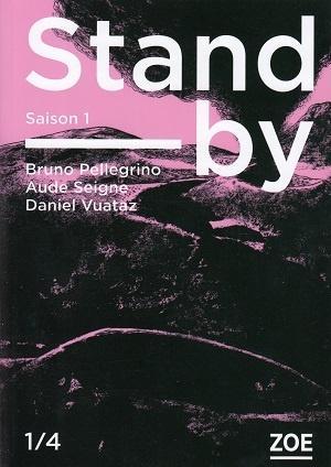 Stand-by, Saison 1, 1/4, de Bruno Pellegrino, Aude Seigne et Daniel Vuataz