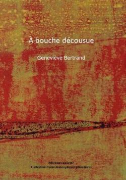 Geneviève Bertrand  A bouche décousue 3