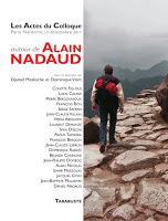 Se souvenir de l'écrivain Alain Nadaud et le découvrir encore et encore