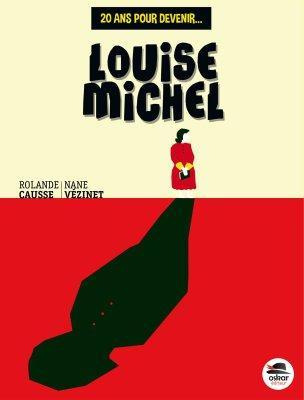 20 ans pour devenir… Louise Michel