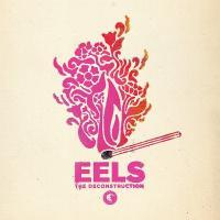 Eels ' The Deconstruction