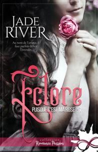 Puisque c'est ma rose, Tome 1 : Eclore de Jade River – Une fleur fanée !