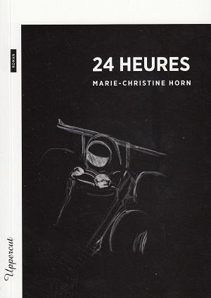 24 heures, de Marie-Christine Horn