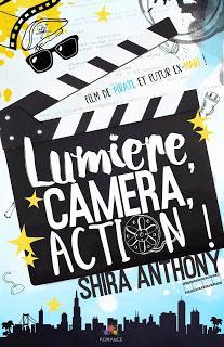 Lumière, caméra, action ! de Shira Anthony