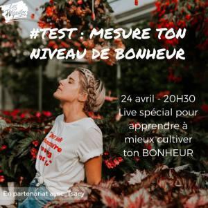 #BONHEUR : Test ton niveau de Bonheur en live le 24 avril à 20h30