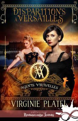 Agents virtu'elles - Tome 1 - Disparitions à Versailles de Virginie Platel