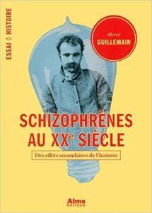 « Schizophrènes au XXe siècle », Hervé Guillemain, Alma