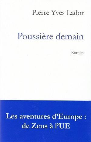 Poussière demain, de Pierre Yves Lador