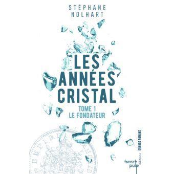 « Les années cristal » de Stéphane Nolhart