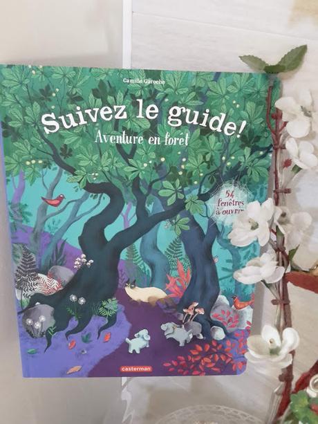 Suivez le guide ! Tome 4 - Aventure en forêt de Camille Garoche ♥ ♥ ♥
