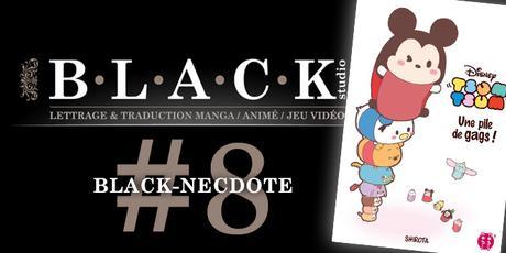 LES BLACK-NECDOTES #8 : Lettrer TSUM TSUM