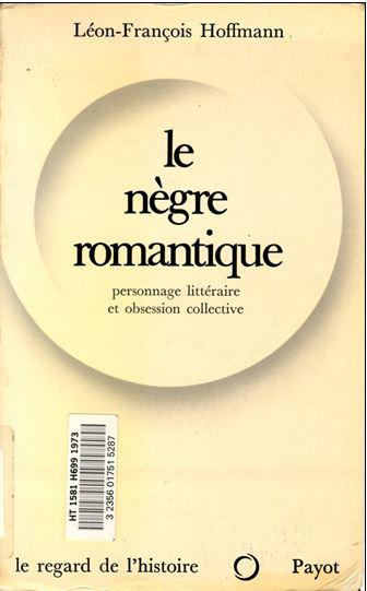 Le nègre romantique de Léon-François Hoffmann !