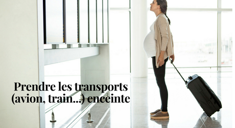 Prendre les transports (avion, train...) enceinte