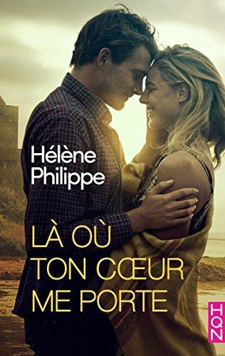 Là où ton coeur me porte (HQN) par [Philippe, Hélène]