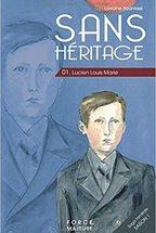 Sans héritage tome 1 : Lucien Louis Marie