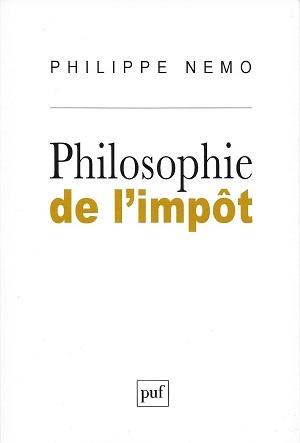 Philosophie de l'impôt, de Phlippe Nemo