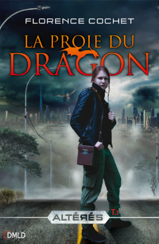 Altérés, tome 1 : La proie du dragon (Florence Cochet)