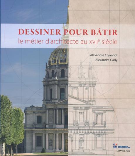 Retour sur l'exposition Dessiner pour bâtir, le métier d'architecte au XVIIe siècle