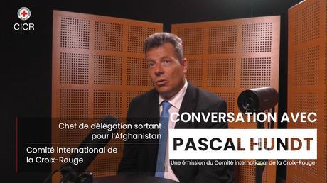 Vidéo : « Conversation avec… » Pascal Hundt, chef de la délégation du CICR en Afghanistan