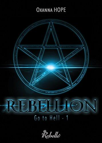 Go to hell, tome 1 : Rebellion (Oxanna Hope)