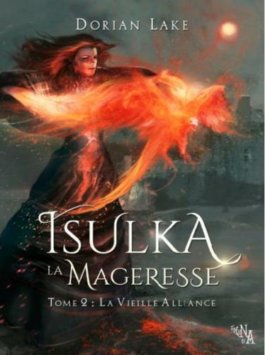 Isulka la Mageresse, tome 2 : La Vieille Alliance (Dorian Lake)