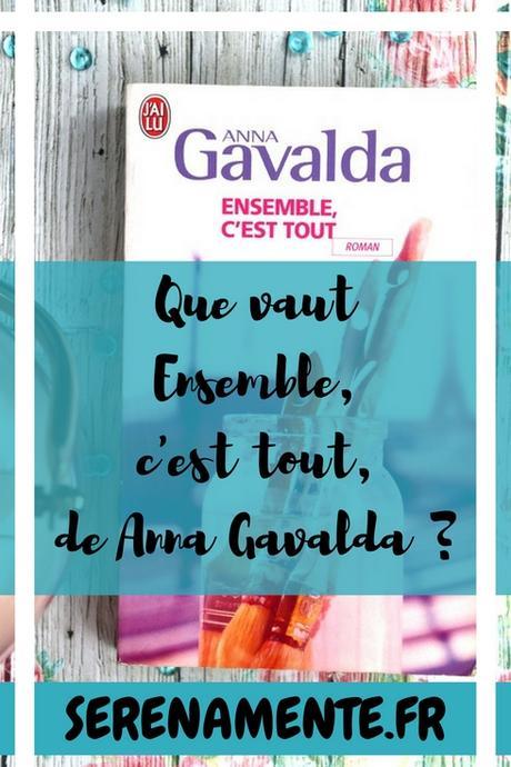Que vaut Ensemble, c'est tout de Anna Gavalda ? Mon avis !