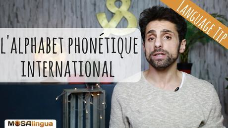 Alphabet phonétique international : bien l'utiliser pour améliorer sa prononciation