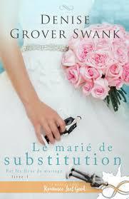 Par les liens du mariage #1 : Le marié de substitution de Denise Grover Swank