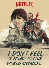 Une perle méconnue de Netflix : I Don't Feel at Home in This World Anymore
