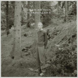Jay-Jay Johanson {Looking Glass II}