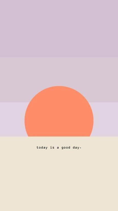 best iPhone wallpapers, motivational quote, today is a good day