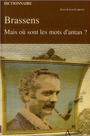 Brassens - Mais où sont les mots d'antan ?, de Jean-Louis Garitte
