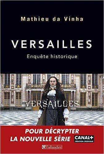 Versailles enquête historique – Mathieu Da Vinha