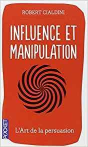 Mon avis sur le livre Influence et Manipulation & Présuasion de Robert Cialdini (résumé en 25 minutes)