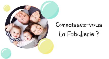 Connaissez-vous La Fabullerie ?