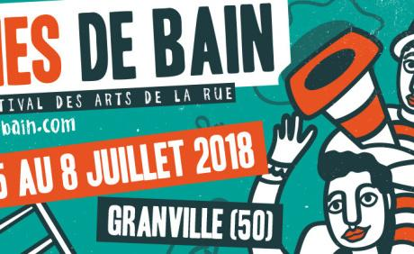 #Festival - SORTIES DE BAIN - Le festival des arts de la rue a #Granville du 5 au 8 juillet !