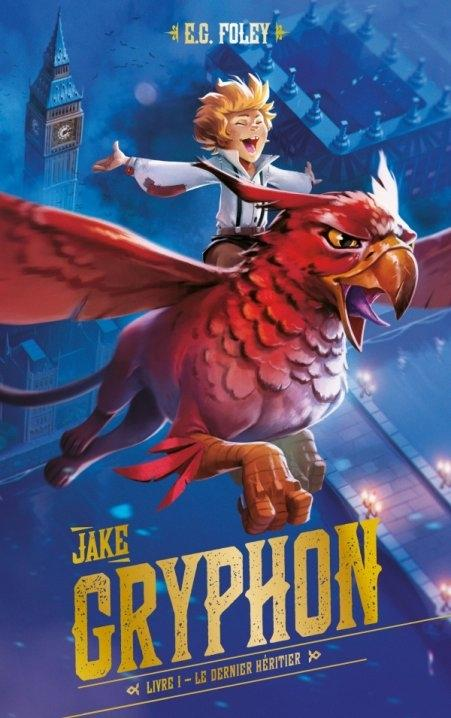 Couverture Jake Gryphon, tome 1 : Le dernier héritier