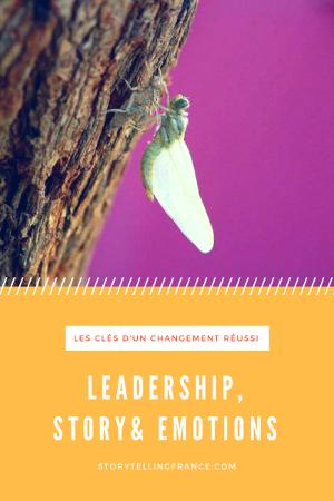 Storytelling, leadership et intelligence émotionnelle : les clés d'un changement réussi