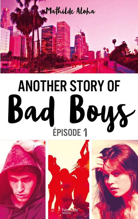 [Lecture] Another Story of Bad Boys Tome 1 : J'ai adoré !