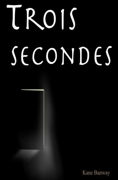 Couverture Trois secondes