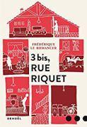 3 bis rue Riquet, Frédérique Le Romancer