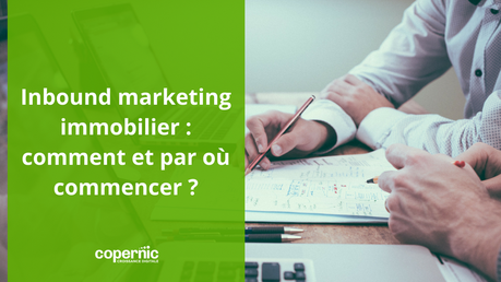Inbound marketing immobilier - comment et par où commencer