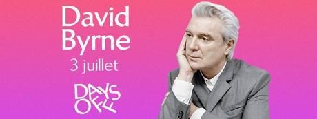 David Byrne (+Laura Mvula) - festival Days Off - Philharmonie de Paris - 3 juillet 2018