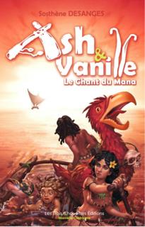 Ash et Vanille, tome 2 : les guerriers du lézard (Sosthène Desanges)