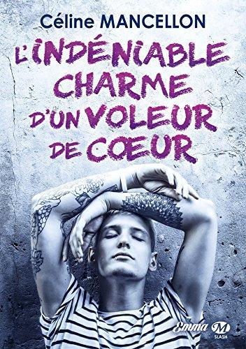 A vos agendas : découvrez L'indéniable charme du voleur de coeur de Céline Mancellon