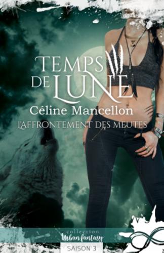 Temps de lune, intégrale (Céline Mancellon)