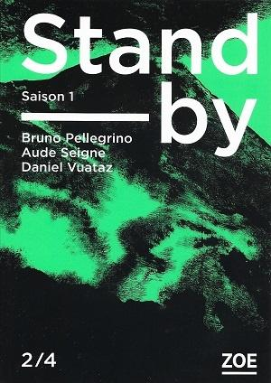 Stand-by, Saison 1, 2/4, de Bruno Pelligrino, Aude Seigne et Daniel Vuataz