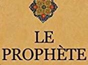 """""""Le Prophète"""" Kahlil Gibran"""