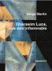 Serge Martin  Gherasim Luca une voix inflammable