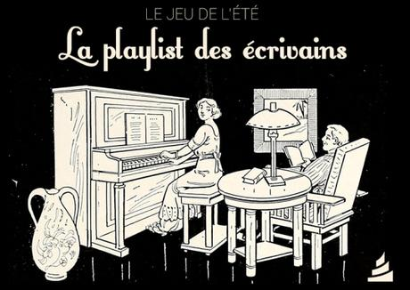 Le jeu de l'été : la playlist des écrivains